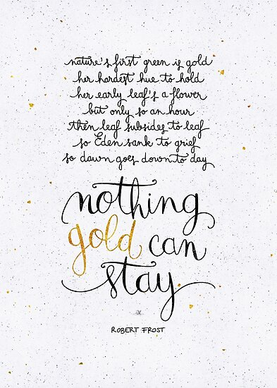 Image result for nothing gold can stay