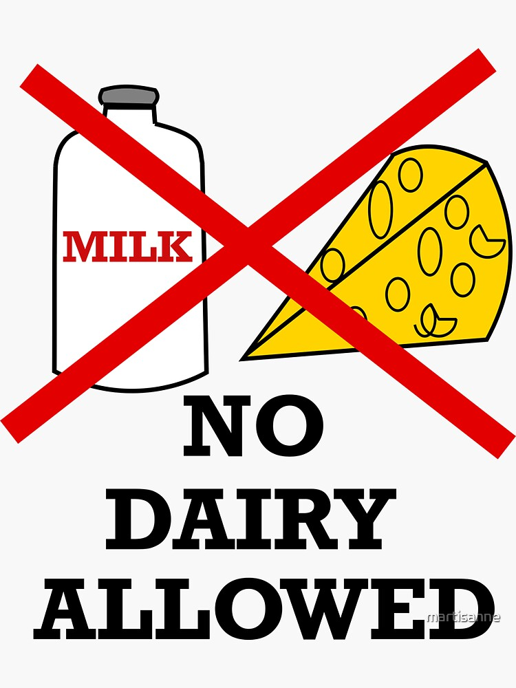 No dairy,dairy allergy,no dairy allowed by martisanne