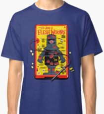 """The """"It's Just A Flesh Wound"""" Game Classic T-Shirt"""