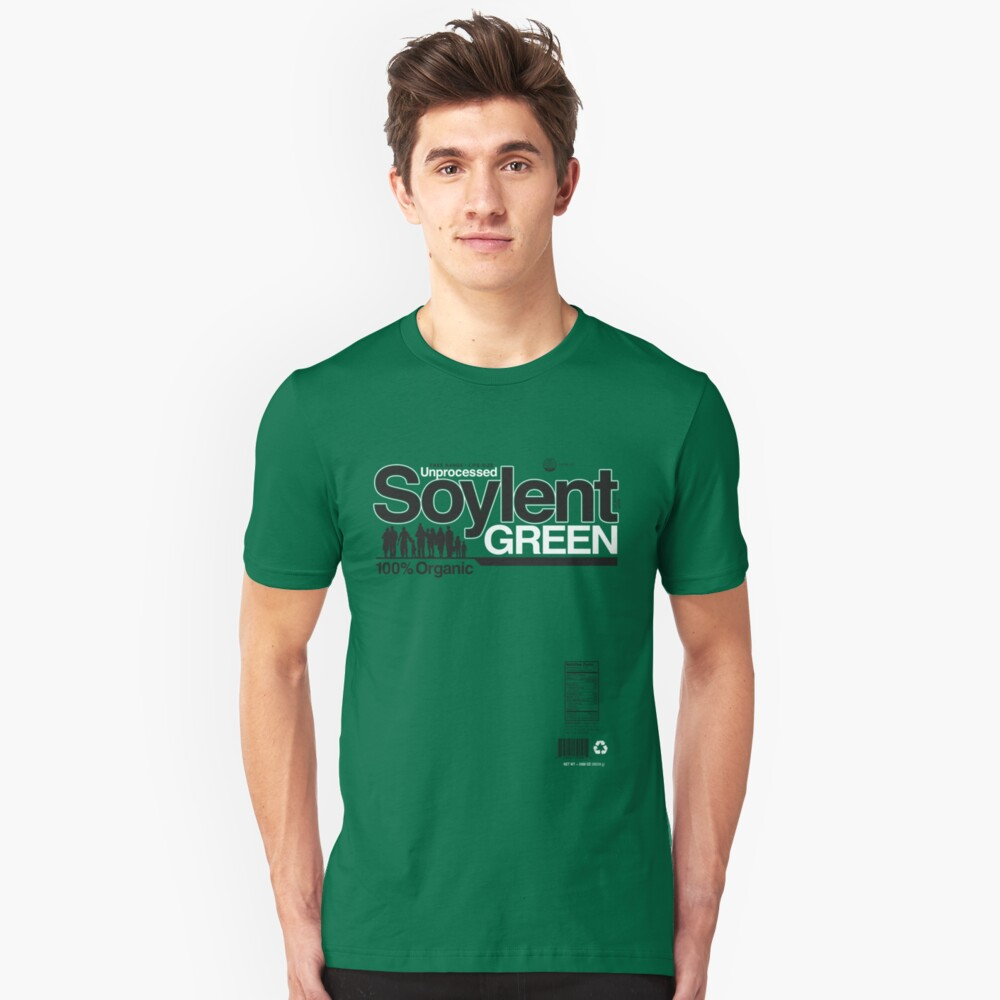Contents: Unprocessed Soylent Green (on Green) Unisex T-Shirt Front