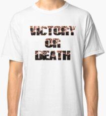 Sieg oder Tod Classic T-Shirt