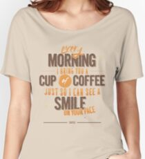 Every morning Women's Relaxed Fit T-Shirt