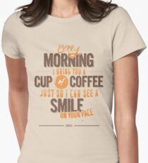 Every morning Women's Fitted T-Shirt
