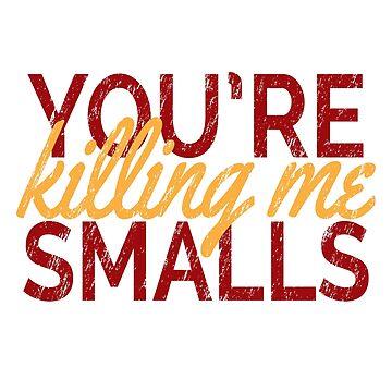 You're Killing Me Smalls! by darthkaos