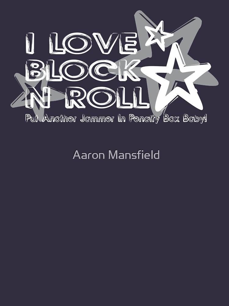 I Love Block N Roll by StarAdrael