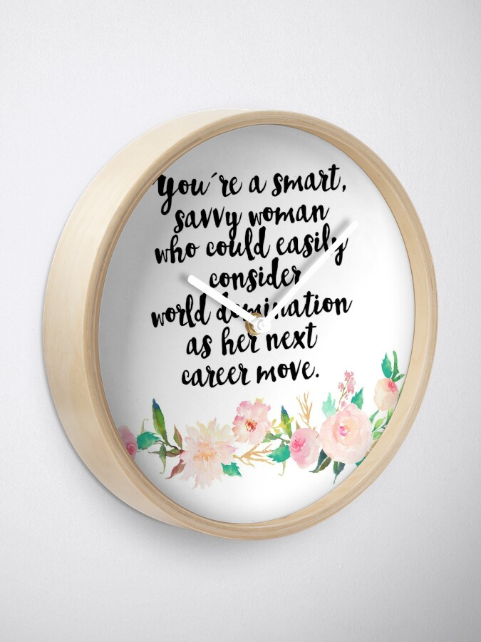 Alternate view of you're a smart savvy woman Clock