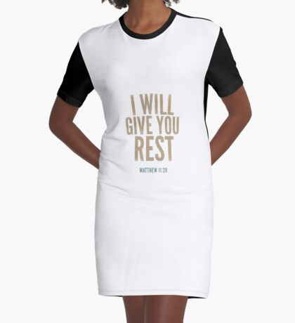 I will give you rest. - Matthew 11:28 Graphic T-Shirt Dress