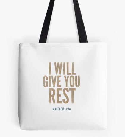 I will give you rest. - Matthew 11:28 Tote Bag
