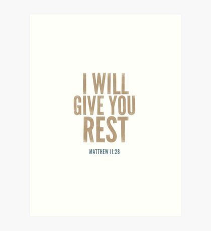 I will give you rest. - Matthew 11:28 Art Print