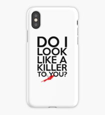 Do I Look Like A Killer To You? iPhone Case
