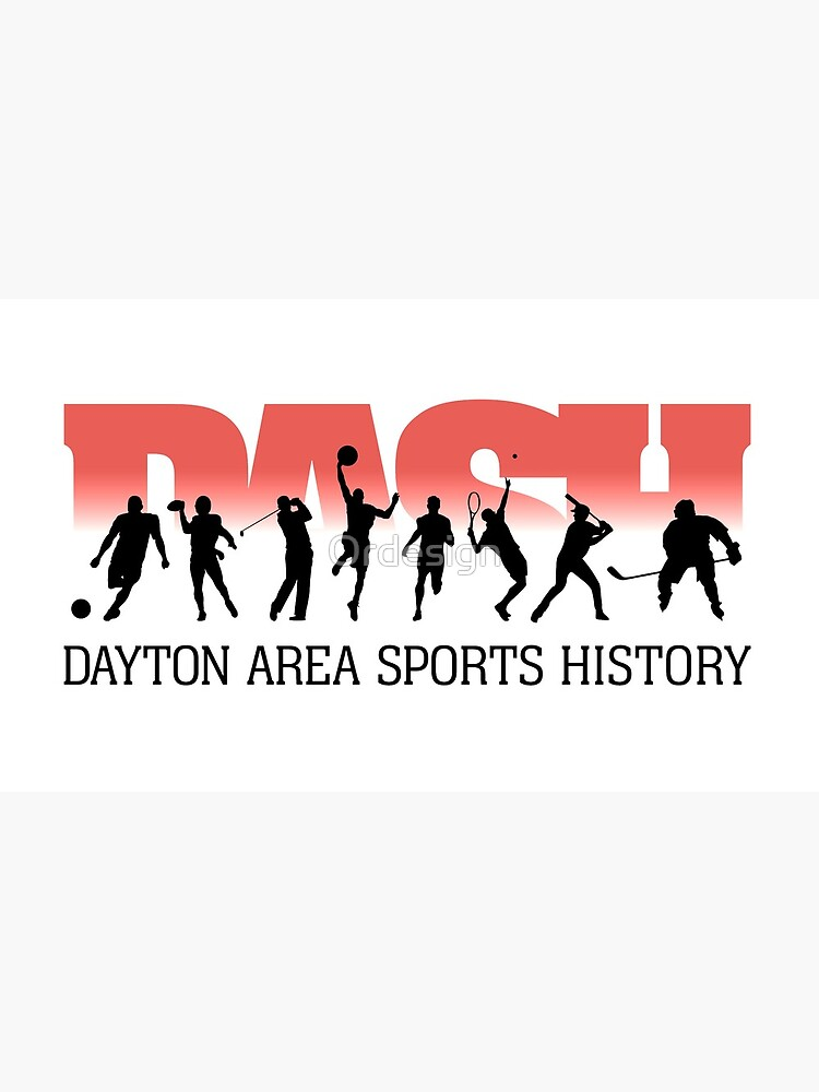 Dayton Area Sports History DASH by Ordesign