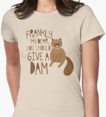 You Should Give a Dam Women's Fitted T-Shirt