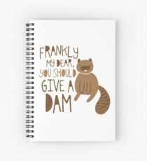 You Should Give a Dam Spiral Notebook