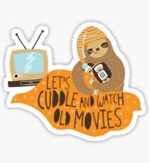 Let's Cuddle and Watch Old Movies Sticker
