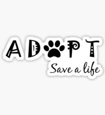 Adopt. Save a Life. Sticker
