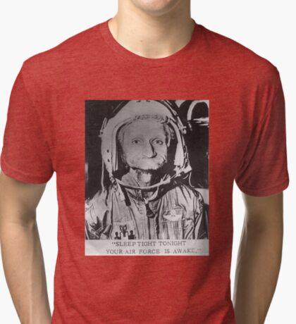Sleep Tight Tonight Your Air Force is Awake Tri-blend T-Shirt