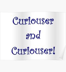 Curiouser and Curiouser! Poster