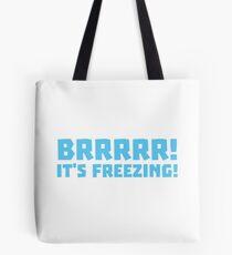 BRRRRRR! It's FREEZING (cold winter design) Tote Bag