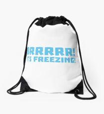BRRRRRR! It's FREEZING (cold winter design) Drawstring Bag