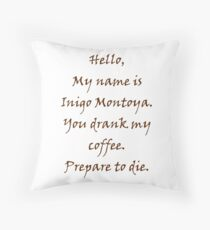 Inigo Montoya's Coffee Throw Pillow