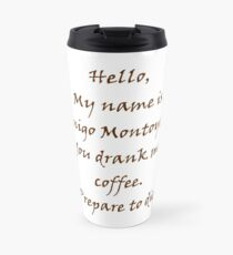 Inigo Montoya's Coffee Travel Mug
