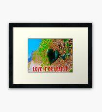 Love It Or Leaf It Framed Print