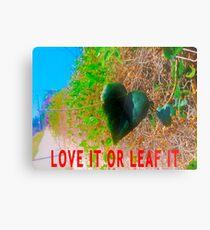 Love It Or Leaf It Metal Print
