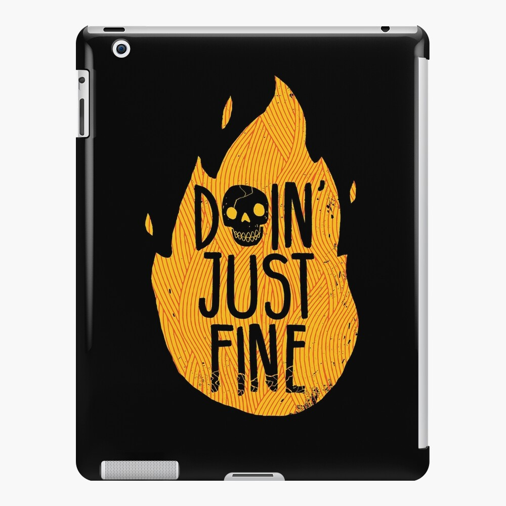 Doin' Just Fine iPad Case & Skin