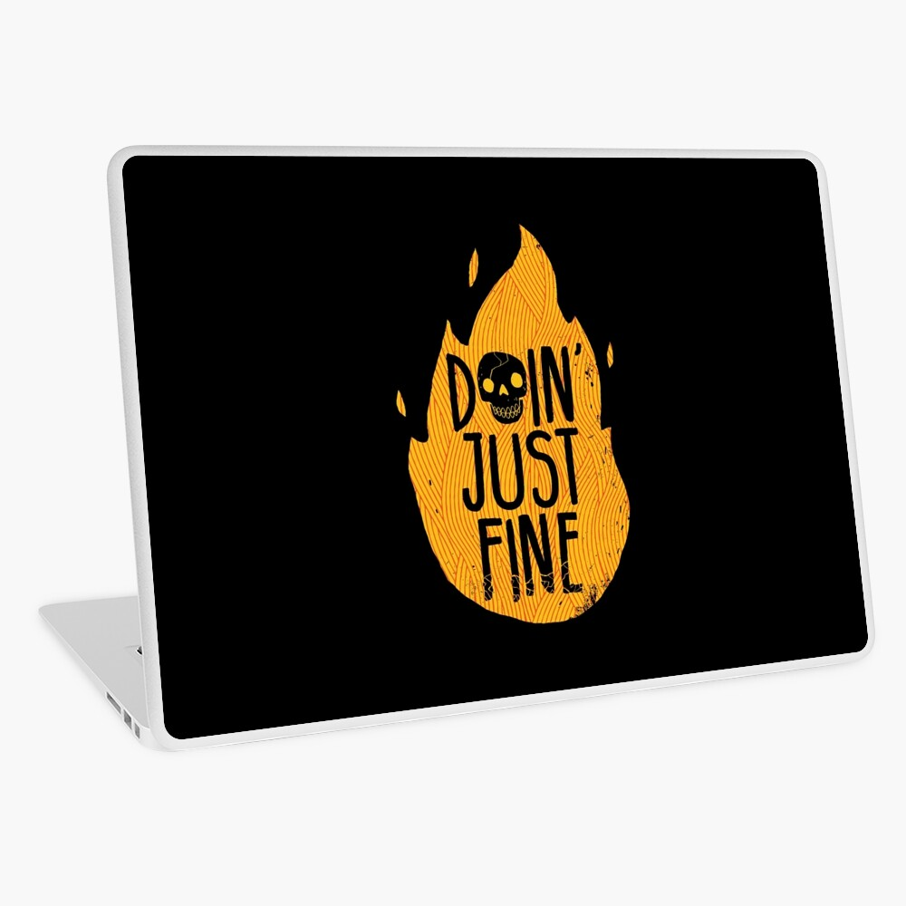 Doin' Just Fine Laptop Skin