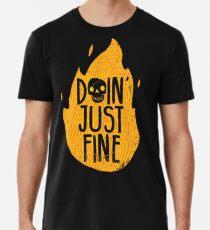 Doin' Just Fine Premium T-Shirt