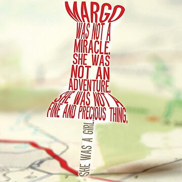 She was a girl Typography (Paper Towns 2 of 7) by saycheese14