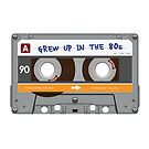 I grew up in the 80's by Chairboy