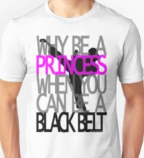 Why Be A Princess? Unisex T-Shirt