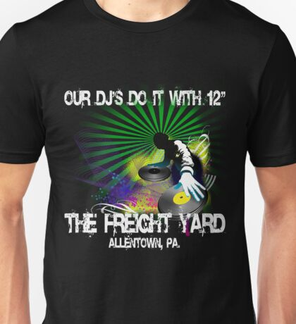 "Our DJ's Do It With 12"" - FREIGHT YARD SHIRT T-Shirt"