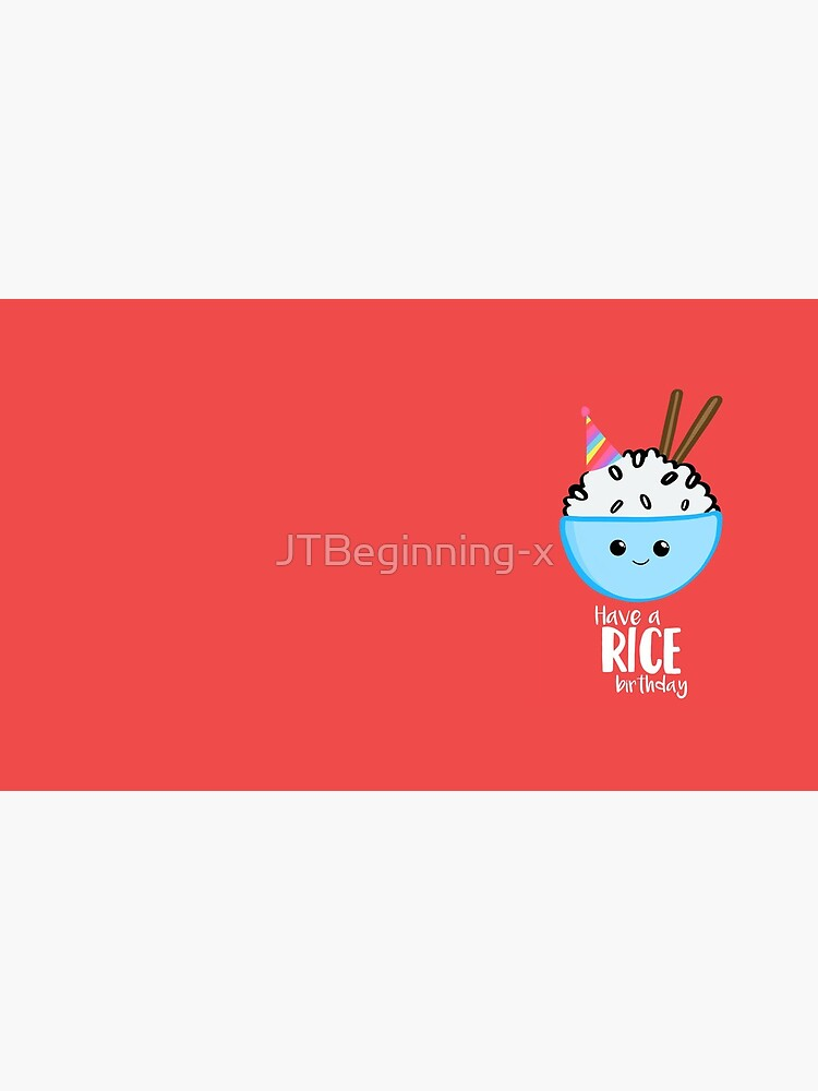 RICE Pun - Have a rice birthday - Have a nice Birthday! by JTBeginning-x