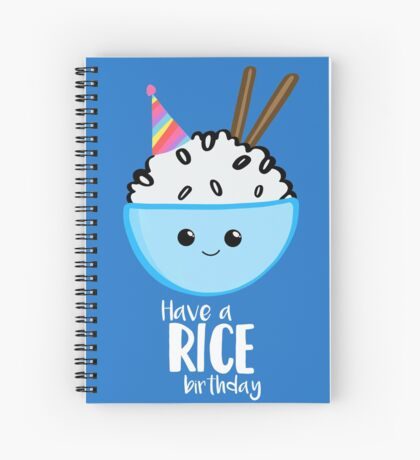 Have a rice birthday Shirt - Have a nice Birthday! Spiral Notebook