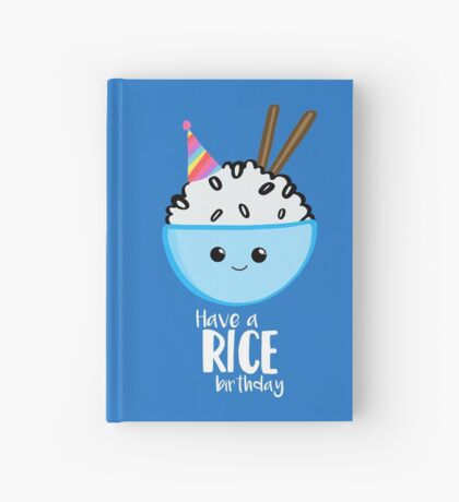 Have a rice birthday Shirt - Have a nice Birthday! Hardcover Journal