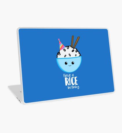Have a rice birthday Shirt - Have a nice Birthday! Laptop Skin