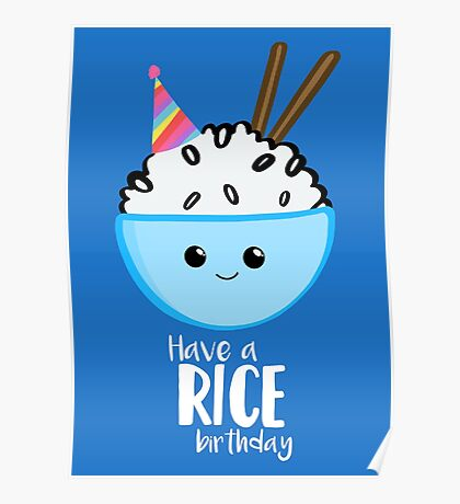 Have a rice birthday Shirt - Have a nice Birthday! Poster