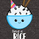 Have a rice birthday Shirt - Have a nice Birthday! by JustTheBeginning-x (Tori)