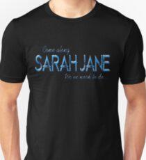 Come along Sarah Jane Unisex T-Shirt