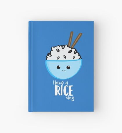 RICE Pun - Have a rice day! Motivational Hardcover Journal