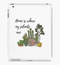 Home is where my plants are iPad Case/Skin