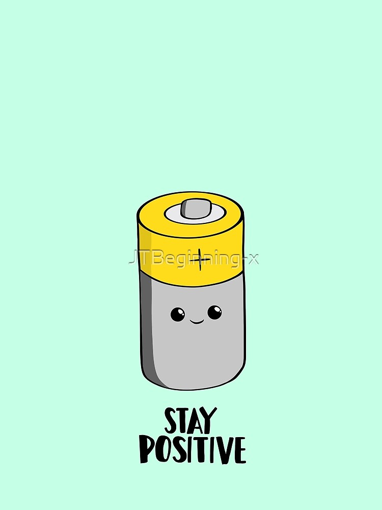 Stay Positive - Funny Motivational card - Battery  by JTBeginning-x