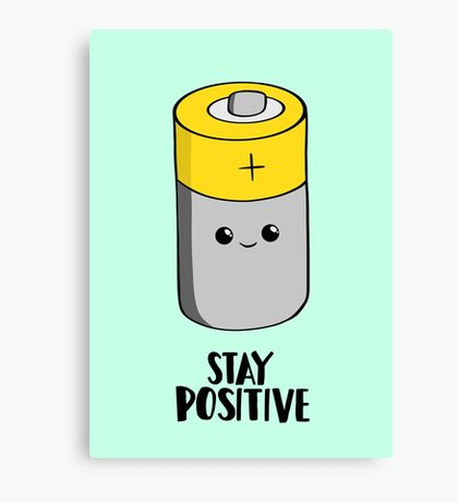 Stay Positive - Funny Motivational card - Battery  Canvas Print
