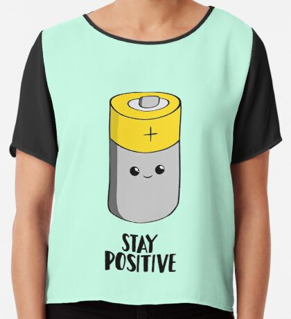 Stay Positive - Funny Motivational card - Battery  Chiffon Top