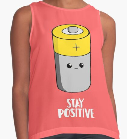 Stay Positive Shirt - Funny Motivational card - Battery  Sleeveless Top