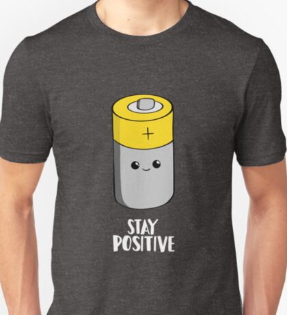 Stay Positive Shirt - Funny Motivational card - Battery  T-Shirt