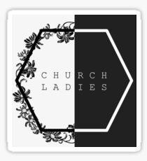 Church Ladies The Band Sticker