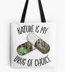 Nature is my Drug -Redwoods Tote Bag